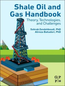 Shale Oil and Gas Handbook : Theory, Technologies, and Challenges